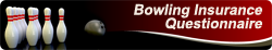 bowling center insurance questionnaire