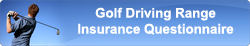 golf driving range insurance questionnaire