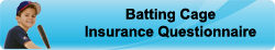 batting cage insurance questionnaire